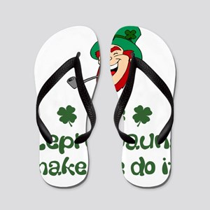 Leprechauns Make Me Do It Flip Flops