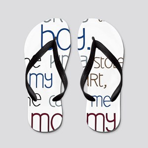 Baby Boy Quote for Mom Flip Flops