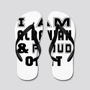 I Am Albanian And Proud Of It Flip Flops