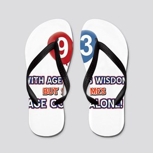 Funny 93 wisdom saying birthday Flip Flops