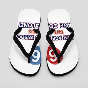 Funny 66 wisdom saying birthday Flip Flops