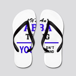 ABBA thing, you wouldn't understand! Flip Flops