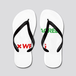 You Can Either Agree With Me Or You Can Flip Flops