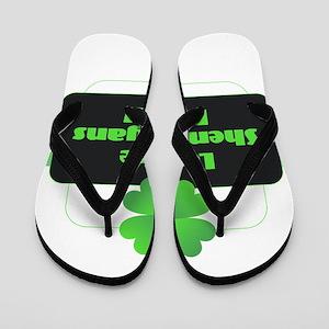 Let the Shenanigans Begin Flip Flops