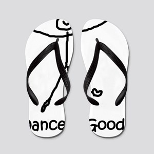 dance is good large copy copy Flip Flops