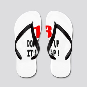 13 Don Not Grow Up It Is A Trap Flip Flops