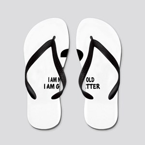 02 I Am Not Getting Old I Am Getting Be Flip Flops
