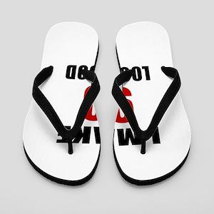 I Make 90 Look Good Flip Flops