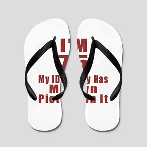 I'm 75 My Id Finally Has My Own Picture Flip Flops