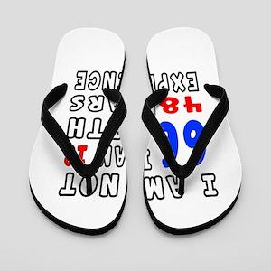 I am not 66 Birthday Designs Flip Flops