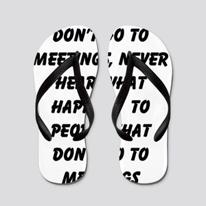 MEETINGS Flip Flops