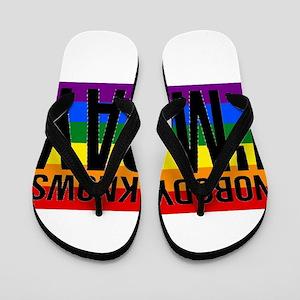Nobody Knows I'm Gay Flip Flops
