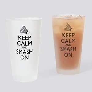 Badminton Keep Calm And Smash On Drinking Glass