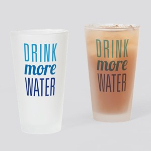 Drink More Water Drinking Glass