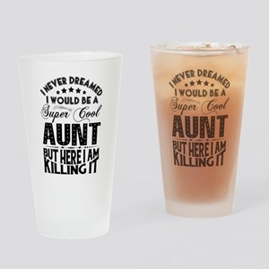 Super Cool Aunt... Drinking Glass
