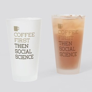 Coffee Then Social Science Drinking Glass