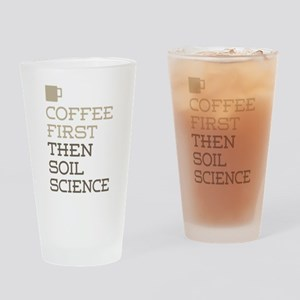 Coffee Then Soil Science Drinking Glass