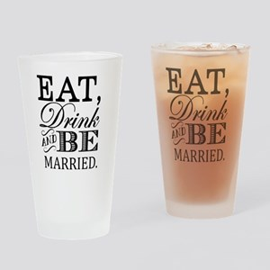 Eat Drink Be Married Drinking Glass
