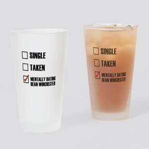 Mentally Dating Dean Winchester Drinking Glass