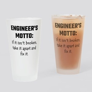 Engineer's Motto: If It Isn't Broke Drinking Glass