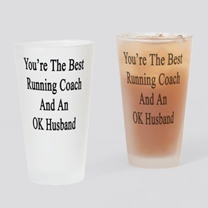 You're The Best Running Coach And A Drinking Glass