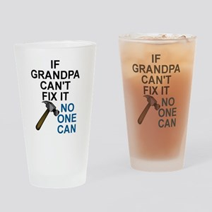 IF GRANDPA CAN'T FIT IT Drinking Glass