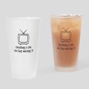 Everything is Fine Watch TV Drinking Glass
