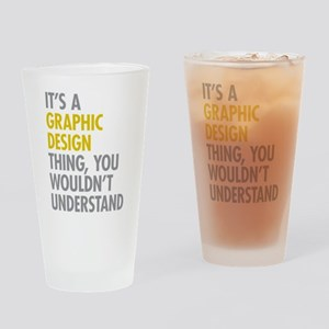 Its A Graphic Design Thing Drinking Glass