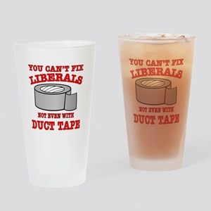 You Can't Fix Liberals Drinking Glass