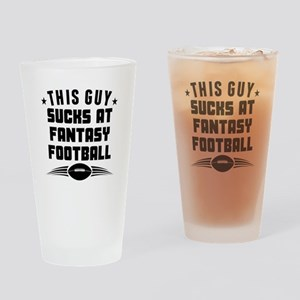 This Guy Sucks At Fantasy Football Drinking Glass