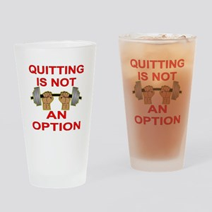 Quitting Not An Option Drinking Glass