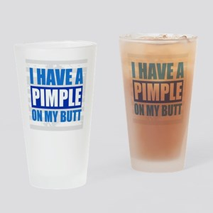Pimple on Butt Drinking Glass