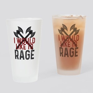I WOULD LIKE TO RAGE Drinking Glass