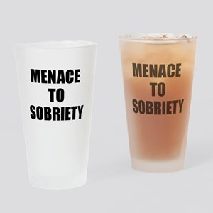 Menace to sobriety Drinking Glass