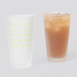 Anything sounds profound in Latin - Drinking Glass