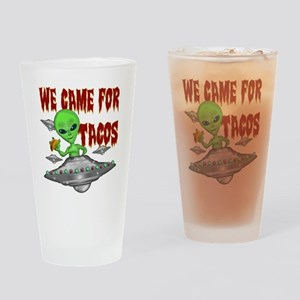 WE CAME FOR THE TACOS Drinking Glass