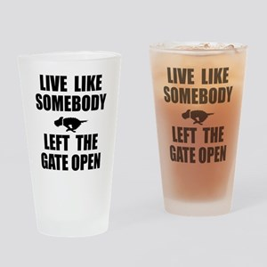 Live like somebody left the gate op Drinking Glass