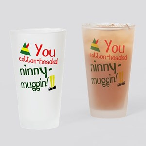 You cotton-headed ninny-muggin! Drinking Glass