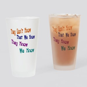 They Don't Know We Know Drinking Glass