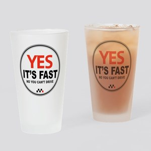 Yes its Fast! Drinking Glass