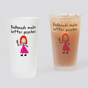 Redheads make better psychos Drinking Glass