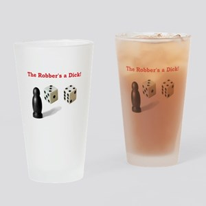 The Robber's a Dick Drinking Glass