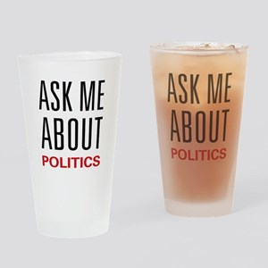 Ask Me About Politics Pint Glass