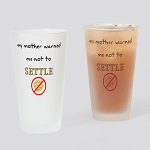 neversettle copy Drinking Glass