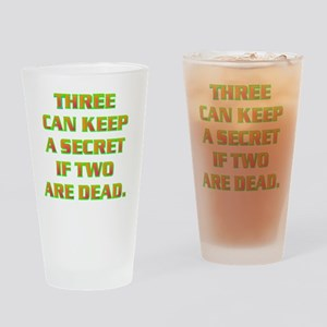 THREE CAN KEEP A SECRET IF TWO ARE  Drinking Glass