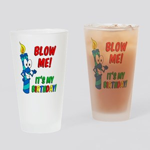 Blow Me Its My Birthday Drinking Glass