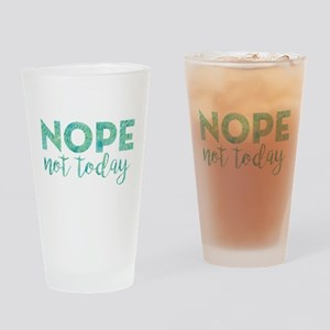 Nope Not Today Print Drinking Glass
