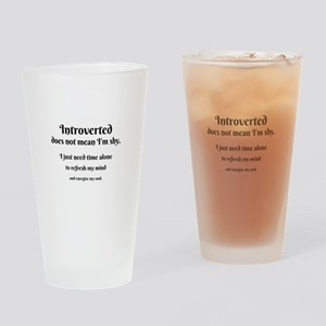 Introvert I'm Not Shy Drinking Glass