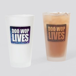 Doo Wop Lives Drinking Glass