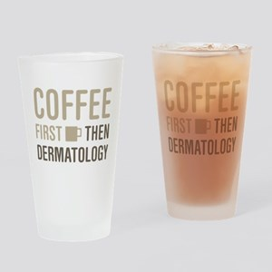 Coffee Then Dermatology Drinking Glass